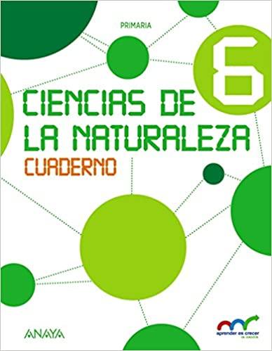 6 Primaria. Cuaderno. Ciencias Naturales. Aprender es crecer en conexión