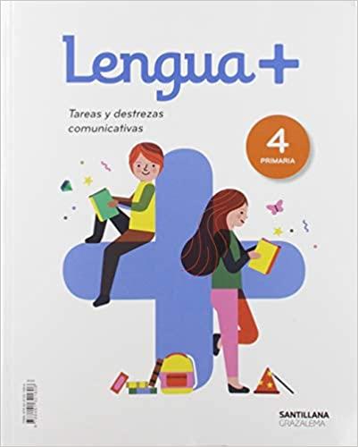 Lengua +. 4 Primaria. Tareas y Destrezas Comunicativas