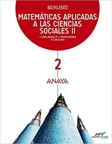 Matemáticas. Aplicadas a las Ciencias Sociales II. 2º de Bachillerato. Aprender es crecer en conexión