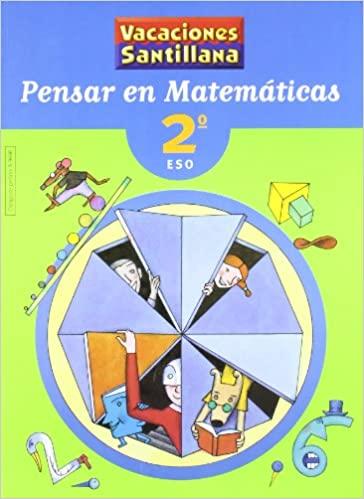 Matemáticas. Pensar en Matemáticas. Vacaciones Santillana. 2º de la Eso