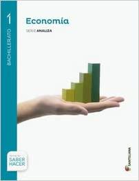 Saber Hacer. 1º Bachillerato. Economía. Serie Analiza
