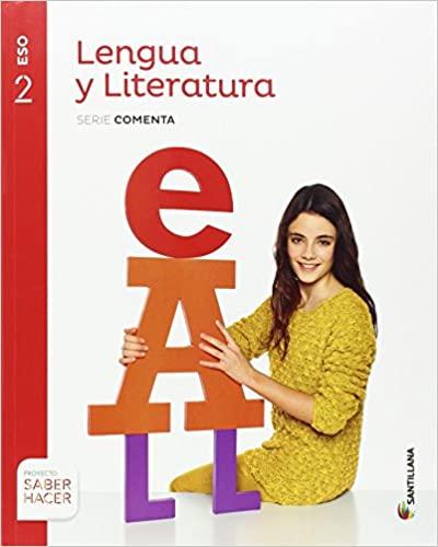 Saber Hacer. 2º de la Eso. Lengua y Literatura. Serie Comenta
