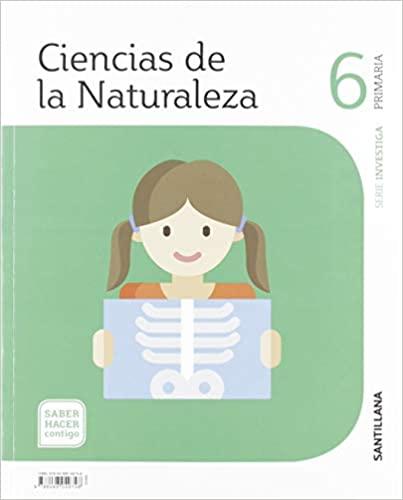Saber Hacer Contigo. Ciencias Naturales. 6 Primaria. Santillana