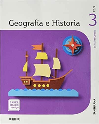 Saber Hacer Contigo. Geografía e Historia. Serie Descubre. 3º de la Eso
