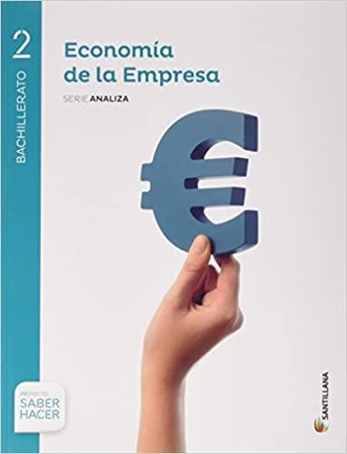 Saber Hacer. Economía de la Empresa. Serie Analiza. 2º de Bachillerato