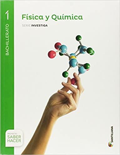 Saber Hacer. Física y Química. Serie Investiga. 1º de Bachillerato