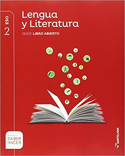 Saber Hacer. Lengua y Literatura. 2º de la Eso. Serie Libro Abierto