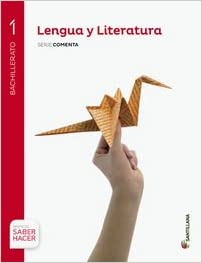 Saber Hacer. Lengua y Literatura. Serie Comenta. 1º de Bachillerato