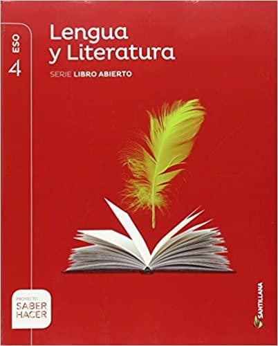 Serie Libro Abierto. Lengua y Literatura. 4º de la Eso. Saber Hacer