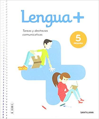Tareas y Destrezas Comunicativas. 5 Primaria. Lengua+